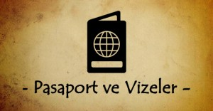 Pasaport ve Vizeler